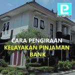 CARA PENGIRAAN KELAYAKAN PINJAMAN BANK